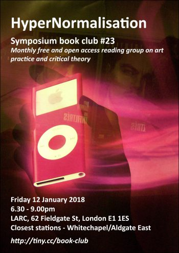 [SYMPOSIUM]#23 Adam Curtis: HyperNormalisation. Flyer by Neil Lamont.